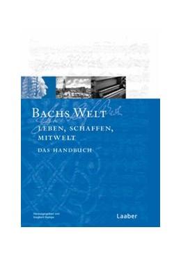 Abbildung von Rampe (Hrsg.) | Bach-Handbuch, Band 7: Bachs Welt | 1. Auflage | 2016 | beck-shop.de