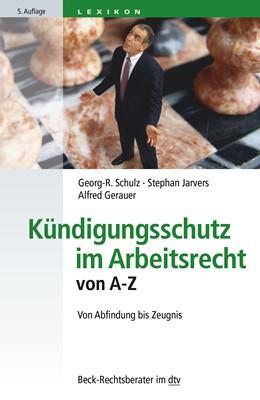 Abbildung von Schulz / Jarvers | Kündigungsschutz im Arbeitsrecht von A-Z | 5. Auflage | 2016 | 50766 | beck-shop.de