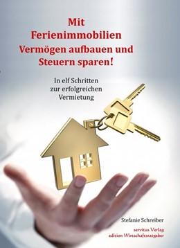 Abbildung von Schreiber | Mit Ferienimmobilien Vermögen aufbauen und Steuern sparen! | 4. Auflage | 2019 | beck-shop.de