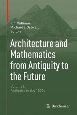 Abbildung von Williams / Ostwald   Architecture and Mathematics from Antiquity to the Future   2015