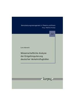 Abbildung von Albrecht | Wissenschaftliche Analyse der Entgeltregulierung deutscher Verkehrsflughäfen | 1. Auflage | 2014 | 12 | beck-shop.de