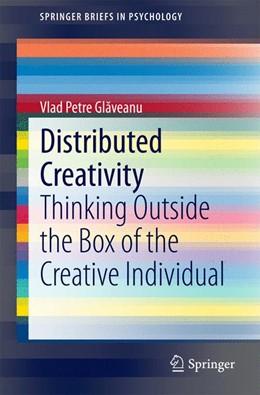 Abbildung von Glaveanu | Distributed Creativity | 2014 | Thinking Outside the Box of th...
