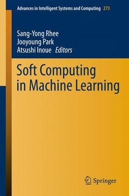 Abbildung von Rhee / Park / Inoue | Soft Computing in Machine Learning | 2014 | 273