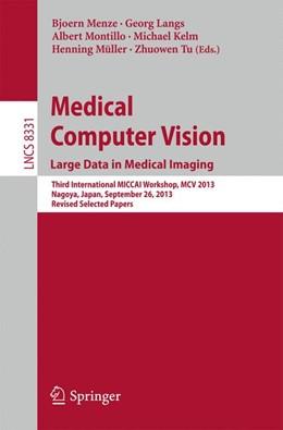Abbildung von Menze / Langs / Montillo / Kelm / Müller / Tu | Medical Computer Vision. Large Data in Medical Imaging | 2014 | Third International MICCAI Wor... | 8331