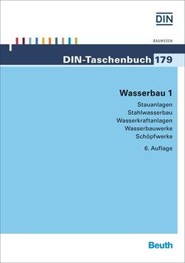 Abbildung von DIN e.V. | Wasserbau 1 | 6. Auflage | 2015 | Stauanlagen, Stahlwasserbau, W... | 179