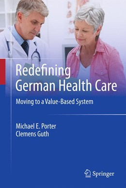 Abbildung von Porter / Guth | Redefining German Health Care | 2014 | Moving to a Value-Based System