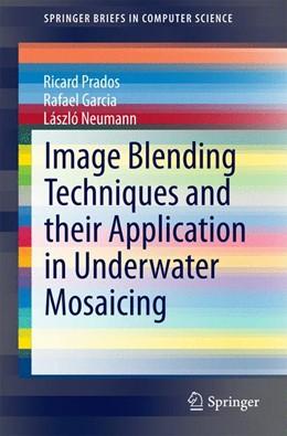 Abbildung von Prados / Garcia / Neumann | Image Blending Techniques and their Application in Underwater Mosaicing | 2014