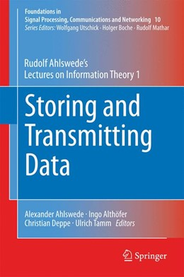 Abbildung von Ahlswede / Althöfer / Deppe / Tamm | Storing and Transmitting Data | 2014 | Rudolf Ahlswede's Lectures on ... | 10
