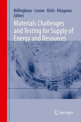 Abbildung von Böllinghaus / Lexow / Kishi / Kitagawa | Materials Challenges and Testing for Supply of Energy and Resources | 2014