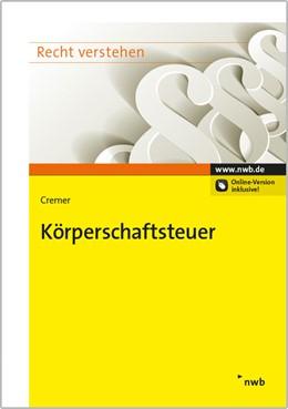 Abbildung von Cremer   Körperschaftsteuer   1. Auflage   2014   beck-shop.de