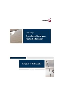 Abbildung von Krüger | Erwerbsverläufe von FacharbeiterInnen | 1. Auflage | 2014 | 57 | beck-shop.de