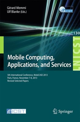 Abbildung von Memmi / Blanke   Mobile Computing, Applications, and Services   2014   5th International Conference, ...   130
