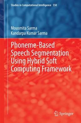 Abbildung von Sarma | Phoneme-Based Speech Segmentation using Hybrid Soft Computing Framework | 2014 | 550