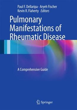 Abbildung von Dellaripa / Fischer | Pulmonary Manifestations of Rheumatic Disease | 1. Auflage | 2014 | beck-shop.de
