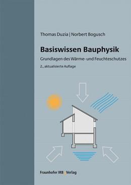Abbildung von Duzia / Bogusch | Basiswissen Bauphysik. | 2014 | Grundlagen des Wärme- und Feuc...