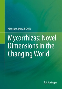 Abbildung von Shah | Mycorrhizas: Novel Dimensions in the Changing World | 1. Auflage | 2014 | beck-shop.de