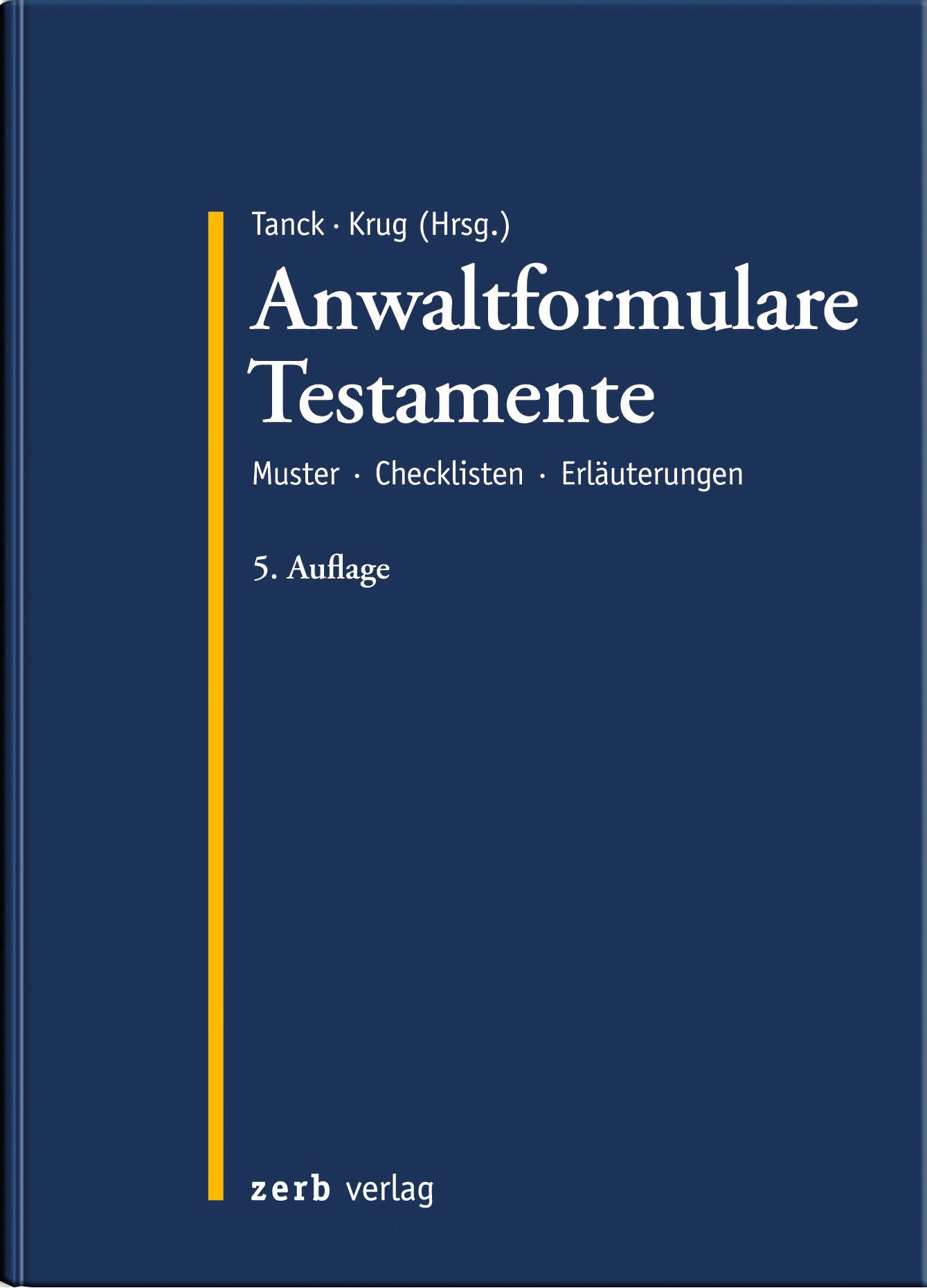 Anwaltformulare Testamente | Tanck / Krug (Hrsg.) | 5. Auflage, 2015 (Cover)