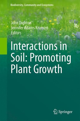 Abbildung von Dighton / Krumins | Interactions in Soil: Promoting Plant Growth | 1. Auflage | 2014 | 1 | beck-shop.de
