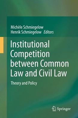 Abbildung von Schmiegelow | Institutional Competition between Common Law and Civil Law | 2014 | Theory and Policy