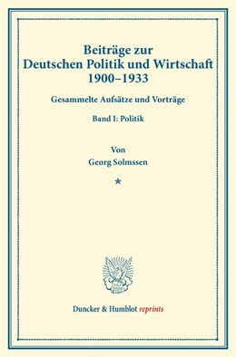 Abbildung von Solmssen | Beiträge zur Deutschen Politik und Wirtschaft 1900–1933 | 1. Auflage | 2014 | beck-shop.de