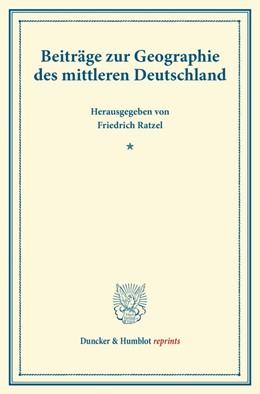 Abbildung von Ratzel | Beiträge zur Geographie des mittleren Deutschland. | 1. Auflage | 2014 | beck-shop.de