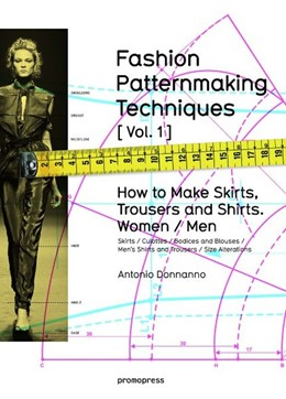 Abbildung von Donnanno | FASHION PATTERNMAKING TECHNIQUES [VOL.1] | 2014 | How to make skirts, trousers a...