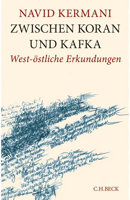 Cover: Navid Kermani, Zwischen Koran und Kafka