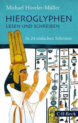 Abbildung von Höveler-Müller, Michael   Hieroglyphen lesen und schreiben   2014   In 24 einfachen Schritten   6149