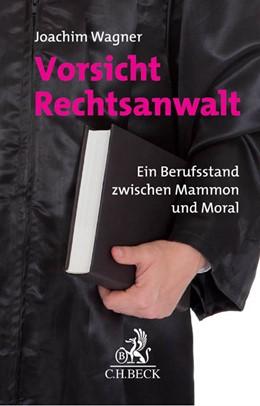 Abbildung von Wagner | Vorsicht Rechtsanwalt | 2014 | Ein Berufsstand zwischen Mammo...