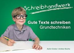 Abbildung von Schreibhandwerk: Gute Texte schreiben   2003   Grundtechniken. Klasse 3 - 4