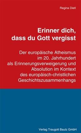 Abbildung von Dietl   Erinner dich, dass du Gott vergisst   1. Auflage   2014   beck-shop.de