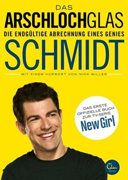 Abbildung von Schmidt | Das Arschlochglas | 2014 | Die endgültige Abrechnung eine...