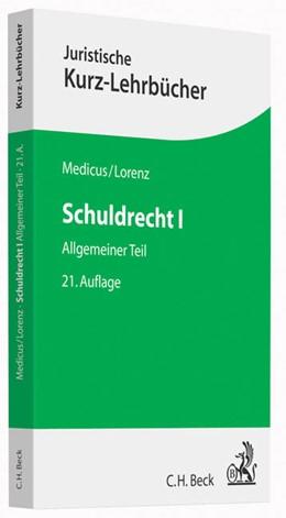 Abbildung von Medicus / Lorenz | Schuldrecht I | 21., neu bearbeitete Auflage | 2015 | Allgemeiner Teil