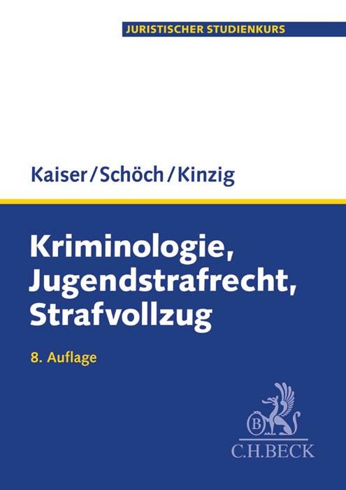 Kriminologie, Jugendstrafrecht, Strafvollzug | Kaiser / Schöch / Kinzig | 8., völlig überarbeitete und verbesserte Auflage, 2015 | Buch (Cover)