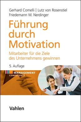 Abbildung von Comelli / von Rosenstiel | Führung durch Motivation | 5. Auflage | 2014 | beck-shop.de