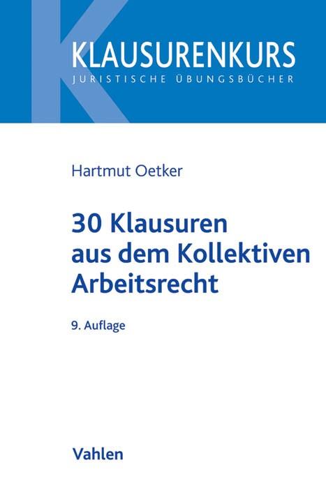 30 Klausuren aus dem kollektiven Arbeitsrecht | Oetker | 9. Auflage, 2016 | Buch (Cover)