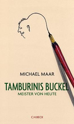 Abbildung von Maar, Michael | Tamburinis Buckel | 1. Auflage | 2014 | beck-shop.de