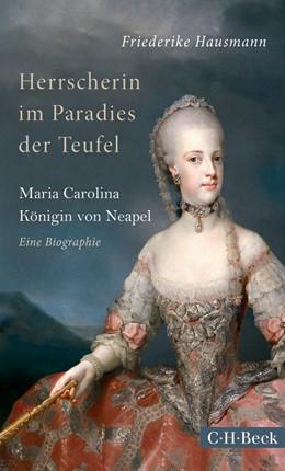 Abbildung von Hausmann, Friederike   Herrscherin im Paradies der Teufel   2014   Maria Carolina, Königin von Ne...   6146