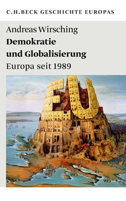 Abbildung von Wirsching, Andreas   Demokratie und Globalisierung   1. Auflage   2015   1989   beck-shop.de