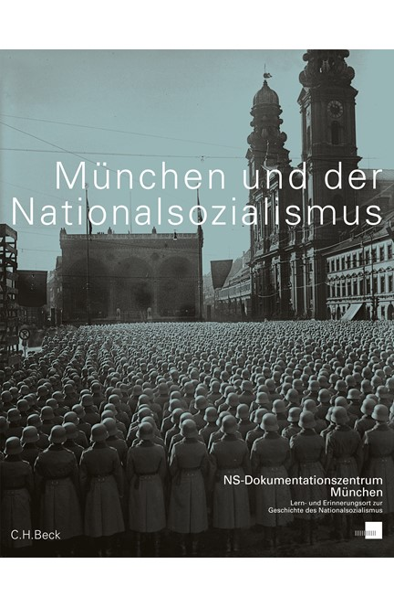 Cover: , München und der Nationalsozialismus