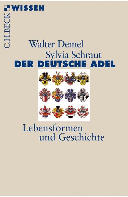 Cover: Sylvia Schraut|Walter Demel, Der deutsche Adel