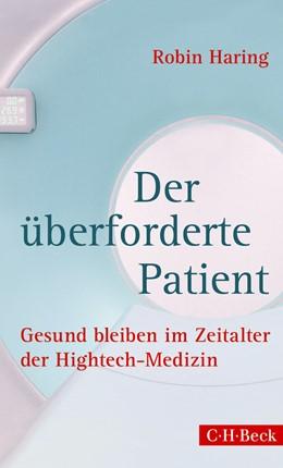 Abbildung von Haring, Robin   Der überforderte Patient   2014   Gesund bleiben im Zeitalter de...   6145
