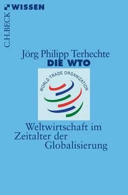 Abbildung von Terhechte, Jörg Philipp   Die WTO   2020   Weltwirtschaft im Zeitalter de...   2836