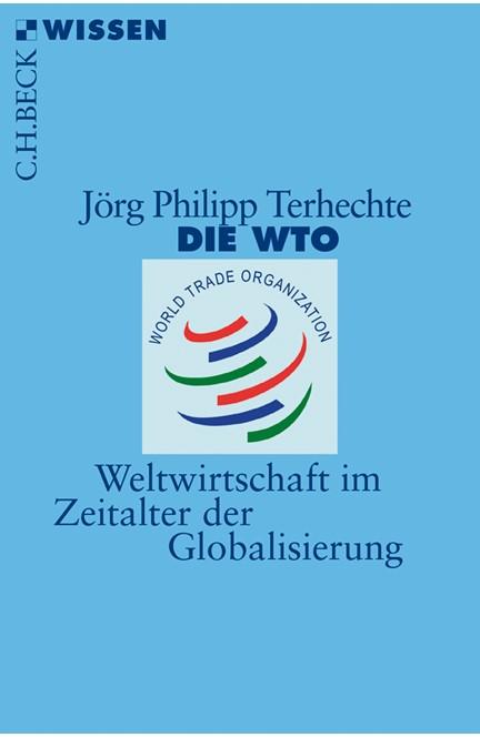 Cover: Jörg Philipp Terhechte, Die WTO