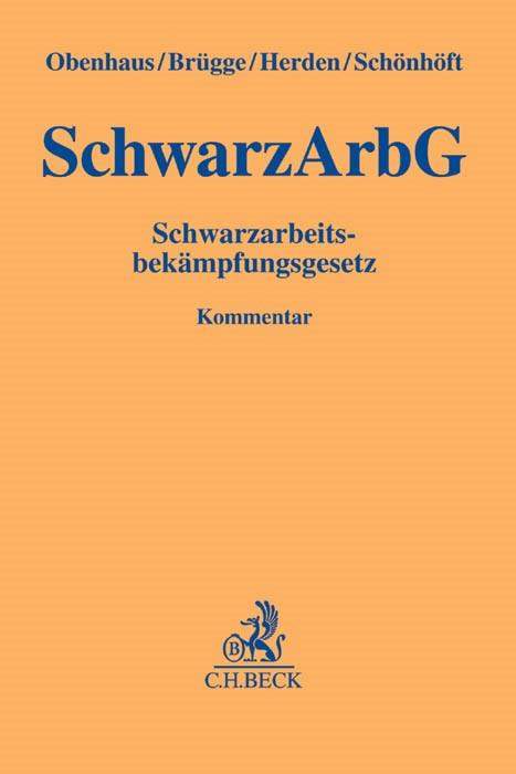 Schwarzarbeitsbekämpfungsgesetz: SchwarzArbG | Obenhaus / Brügge / Herden / Schönhöft, 2016 | Buch (Cover)