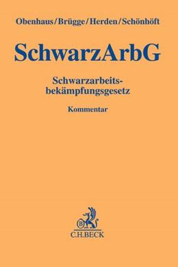 Abbildung von Obenhaus / Brügge / Herden / Schönhöft | Schwarzarbeitsbekämpfungsgesetz: SchwarzArbG | 2016
