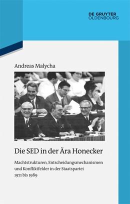Abbildung von Malycha | Die SED in der Ära Honecker | 1. Auflage | 2014 | 102 | beck-shop.de