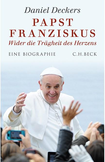 Cover: Daniel Deckers, Papst Franziskus