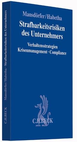 Abbildung von Mansdörfer / Habetha   Strafbarkeitsrisiken des Unternehmers   2015   Verhaltensstrategien, Krisenma...
