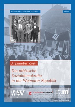 Abbildung von Kraft / Wiegand / Kreutz | Die pfälzische Sozialdemokratie in der Weimarer Republik | 2014